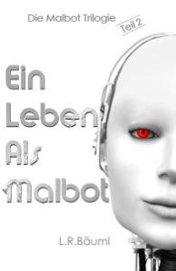 Die Malbot Trilogie 2
